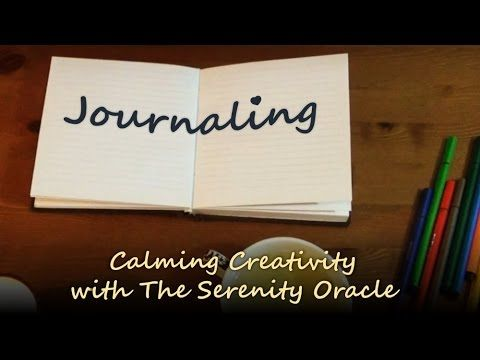 Journaling - Calming Creativity #2 with The Serenity Oracle