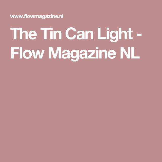 The Tin Can Light - Flow Magazine NL