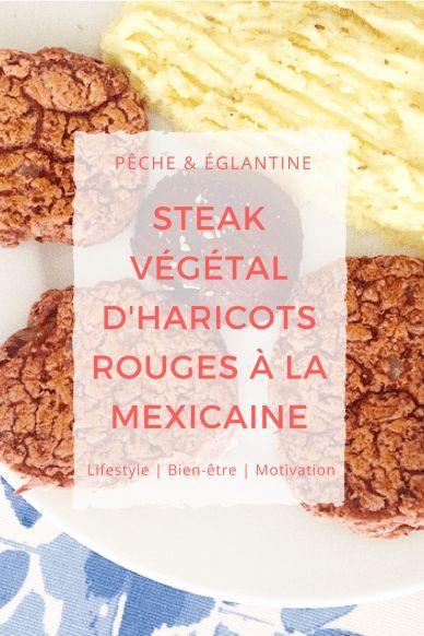 Steak végétal d'haricots rouges à la mexicaine - Pêche & Eglantine  Recette de steak végétal aux haricots rouges simples et délicieux !  #veggie #recette #végétarien #steakvégétal #recetteharicotsrouges