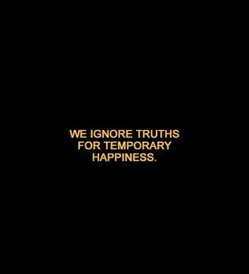 Some people ignore the truth to live imaginary happy lives.  Ignoring it, does not mean it isn't happening.