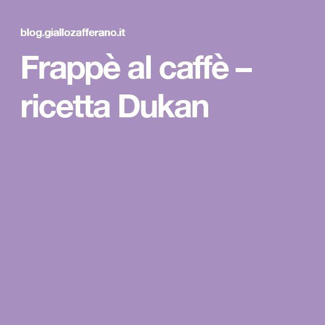 Frappè al caffè – ricetta Dukan