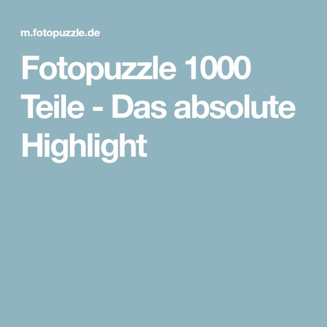Fotopuzzle 1000 Teile - Das absolute Highlight