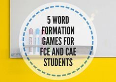 5-WORD-FORMATION-ACTIVITIES-FOR-FCE-AND-CAE-STUDENTS