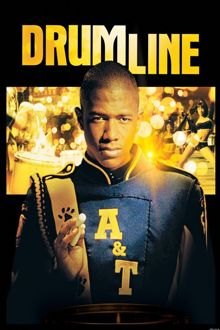 DRUM LINE - I really loved this movie!  It had two things I truly love, great percussion lines and the underdogs win!!!!  Oh, and it was made in Atlanta or as we call it the ATL!
