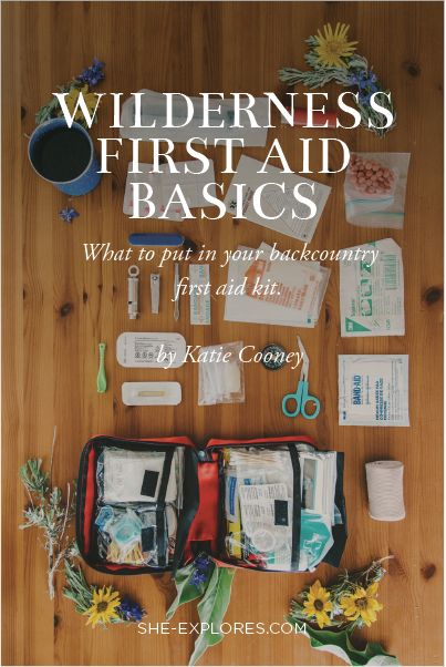 Learn about Wilderness First Aid on She-Explores.com - By Katie Cooney
