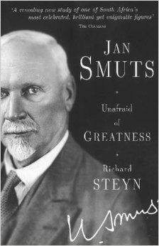 Richard Steyn, Jan Smuts: Unafraid of Greatness (2015)