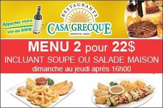 Restaurant Casa Grecque Menu 2 pour 22$ incluant salade maison. Dimanche au jeudi après 16h00   http://www.groupvaudreuil.com/toutes-les-offres/offre-casa-grecque-restaurant-vaudreuil