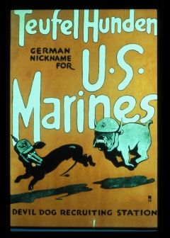 "This Marine Corps recruiting poster appeared shortly after the World War I battle of Belleau Wood, which purportedly gave birth to the term ""Devil Dogs.""<br>Courtesy of the National Museum of the Marine Corps"