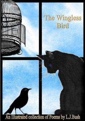 The Wingless Bird by Lorriane Jean Bush, http://www.amazon.co.uk/dp/B00DTD6FIQ/ref=cm_sw_r_pi_dp_LXd3rb0E1FQ87
