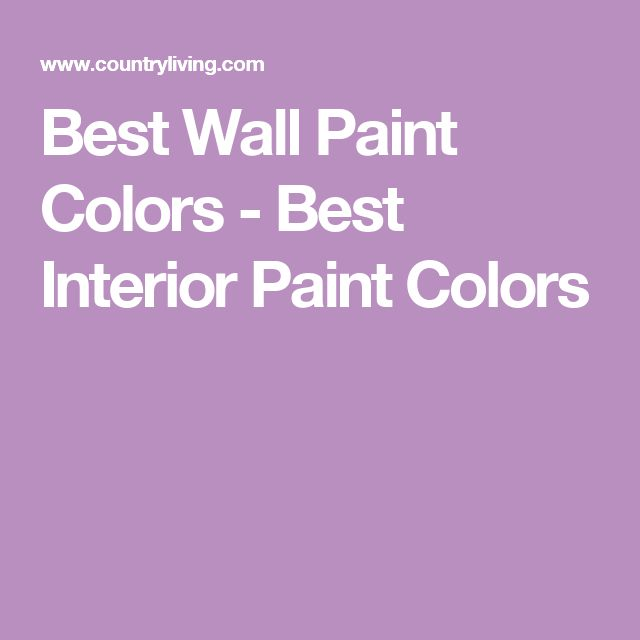 Best Wall Paint Colors - Best Interior Paint Colors