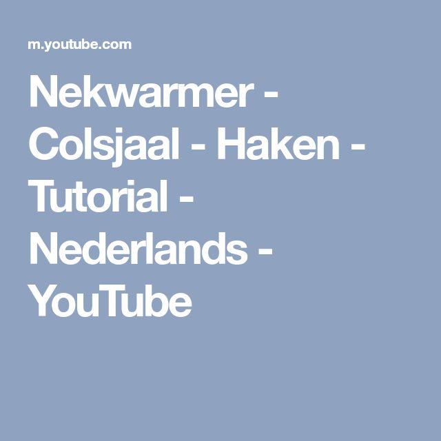 Nekwarmer - Colsjaal - Haken - Tutorial - Nederlands - YouTube
