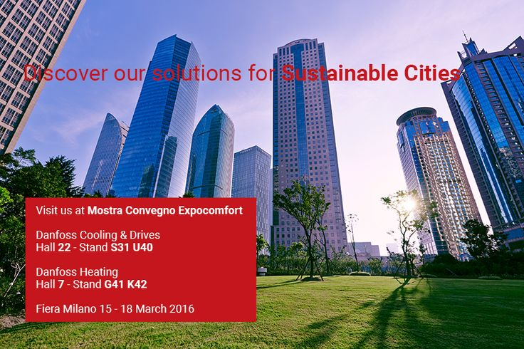 Meet us at Mostra Convegno Expocomfort, Milan from 15th to 18th March to discover how we engineer tomorrow's sustainable cities. We will be present at Hall 22 - Stand S31 U40. #MCE2016 #EngineeringTomorrow #SustainableCities