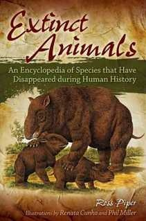 Extinct Animals: An Encyclopedia of Species that Have Disappeared during Human History, 1st Ed.