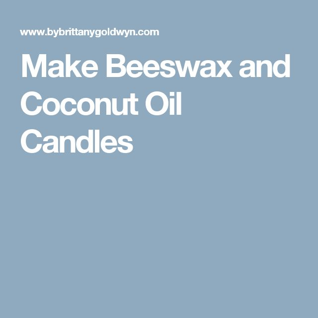 Make Beeswax and Coconut Oil Candles
