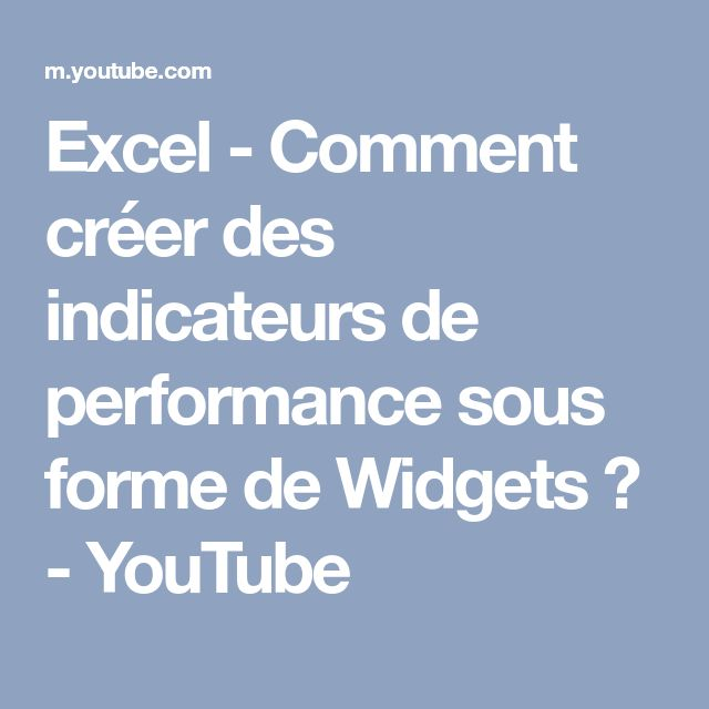 Excel - Comment créer des indicateurs de performance sous forme de Widgets ? - YouTube