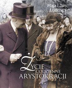 Życie codzienne arystokracji-Łozińska Maja, Łoziński Jan