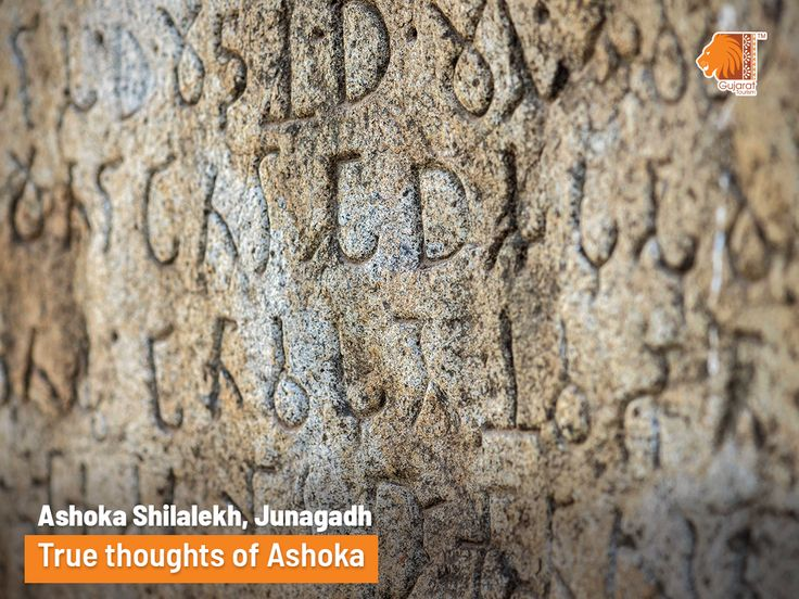 One of the 14 Ashokan Rock Edict from 250 BC can be seen in Junagadh. This rock edict is a huge stone with carvings in Brahmi script in Pali language which talks of the Buddhist way of life propagated by Ashoka.