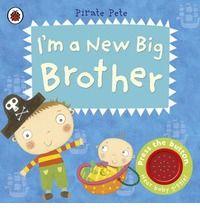 I'm a New Big Brother  A Pirate Pete Book By (author) Amanda Li