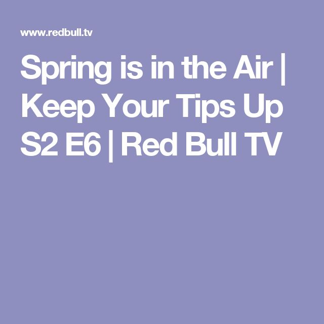 Spring is in the Air | Keep Your Tips Up S2 E6 | Red Bull TV