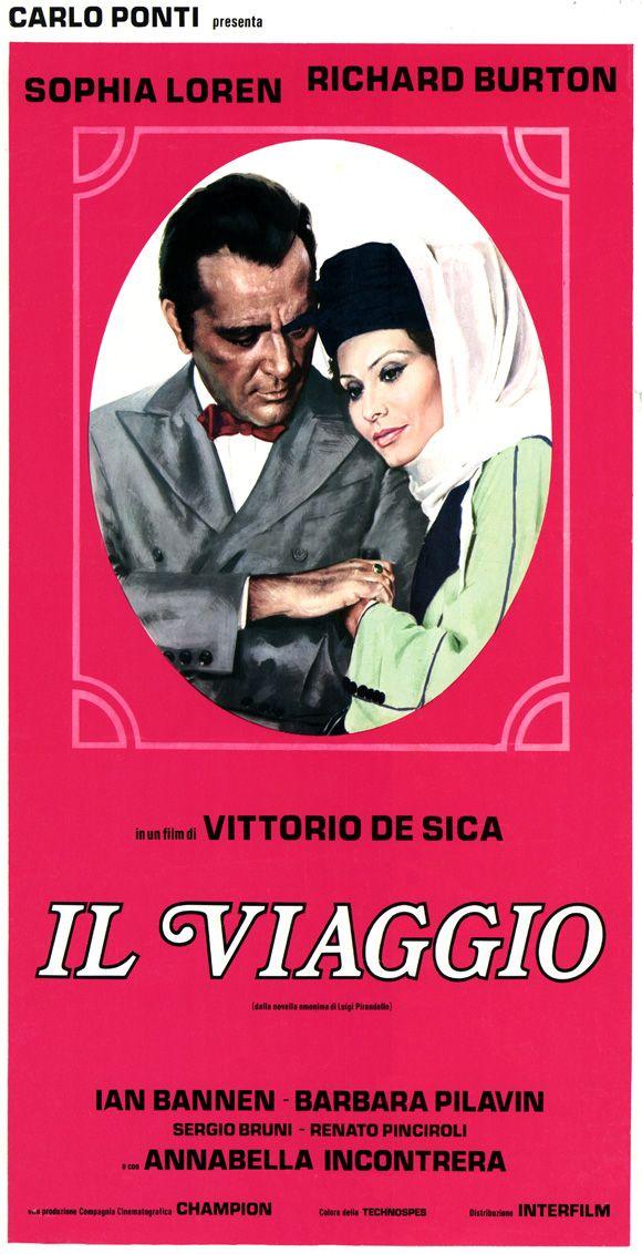 "The Voyage (1974) ""Il viaggio"" (original title) Stars: Sophia Loren, Richard Burton, Ian Bannen, Barbara Pilavin, Renato Pinciroli ~ Director: Vittorio De Sica (Sophia Loren won Best Actress at the David di Donatello Awards & the San Sebastián International Film Festival 1974)"