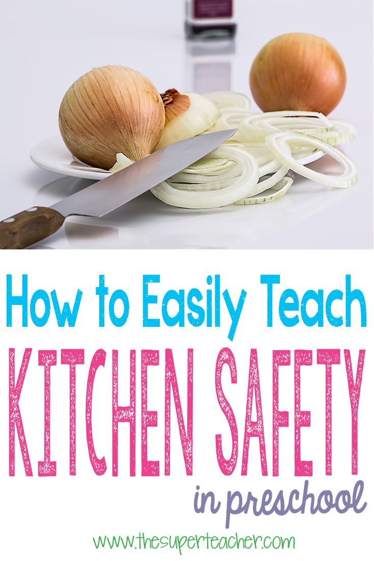 How to Easily Teach Kitchen Safety in Preschool - Young students need to learn to recognize unsafe objects in the environment.  This easy lesson plan includes ideas, activities, and printables you can use to teach your students how to be safe in the kitchen!