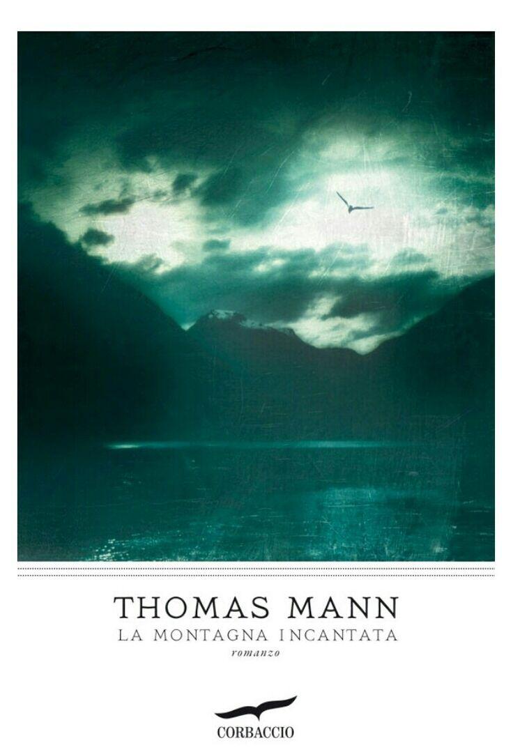 Thomas Mann - La Montagna Incantata - Corbaccio, 2011