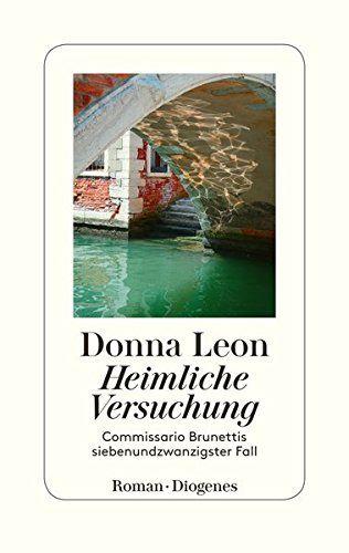 Heimliche Versuchung: Commissario Brunettis siebenundzwanzigster Fall: AmazonSmile: Donna Leon, Werner Schmitz: Bücher