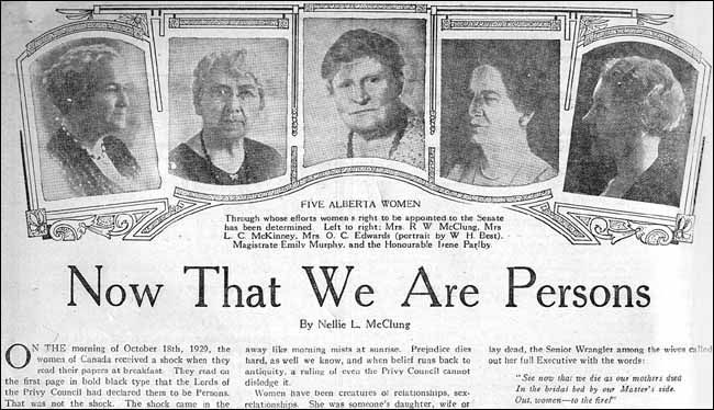 Type of Source: Newspaper Date of Origin: Oct 1929 Famous Alberta Five, they sought to have women legally considered persons so that women could vote and be appointed to the Senate. Canada's Supreme Court initially summarized its unanimous decision that women are not considered 'persons', but the decision was later overturned by the British Judicial Committee of the Privy Council giving women the rights.