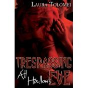 Trespassing All Hallows Eve