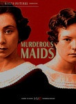 Murderous Maids (2000) This fact-based film follows the infamous Papin sisters, Christine (Sylvie Testud) and Lea (Julie-Marie Parmentier), who lived in France in the 1930s. Christine is protective of Lea, a wide-eyed youngster. As Christine's relationship with her mother deteriorates completely, she goads Lea into shunning her mother as well. The pair eventually find work as maids and soon indulge in a passionate affair with each other that inevitably leads to murder.