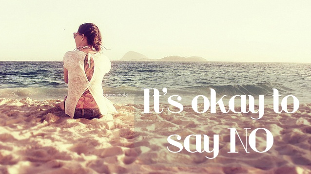It's okay to say no - inspirational quote.    Original image by Rayani Melo: Pinning Stuff, Style, Beautiful Stuff, Thought, Inspirational Quotes, Things, The Beach, Photo