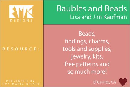 Eva Maria Keiser Designs: Resource:  Baubles and Beads