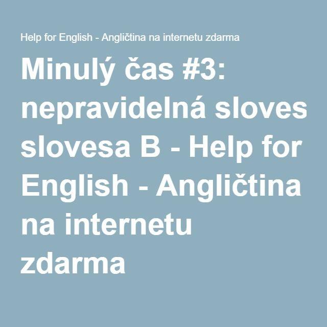 Minulý čas #3: nepravidelná slovesa B - Help for English - Angličtina na internetu zdarma