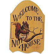 Welcome To The Nut House Indoor Sign @Country Door Catalog
