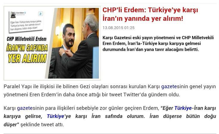 """CHP'li Erdem: Türkiye'ye karşı İran'ın yanında yer alırım! 13.08.2015 01:25 Karşı Gazetesi eski yayın yönetmeni ve CHP Milletvekili Eren Erdem, İran'la-Türkiye karşı karşıya gelmesi durumunda İran'dan yana tavır alacağını belirtti. Paralel Yapı ile ilişkisi ile bilinen Gezi olayları sonrası kurulan Karşı gazetesinin genel yayın yönetmeni Eren Erdem'in daha önce attığı bir tweet Twitter'da gündem oldu.  Karşı gazetesinin para ilişkileri sebebiyle zor günler geçiren Erdem,""""Eğer Türkiye-İran…"""