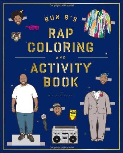 Bun B's Rapper Coloring and Activity Book: Shea Serrano: 9781419710414: AmazonSmile: Books
