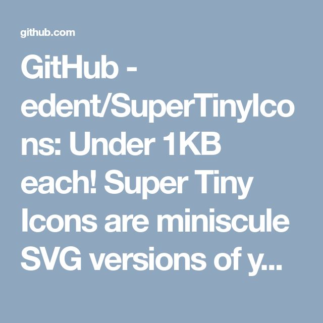 GitHub - edent/SuperTinyIcons: Under 1KB each! Super Tiny Icons are miniscule SVG versions of your favourite website and app logos