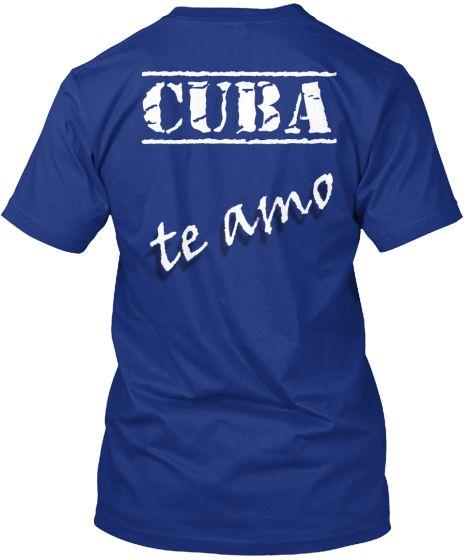 CUBA TE AMO | Teespring