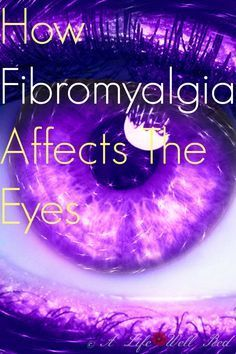 My eyes DRIVE ME CRAZY now that I have #Fibromyalgia! This explains all the weird eye problems that have been bothering me for so long! Good information to know! *Pin now read later