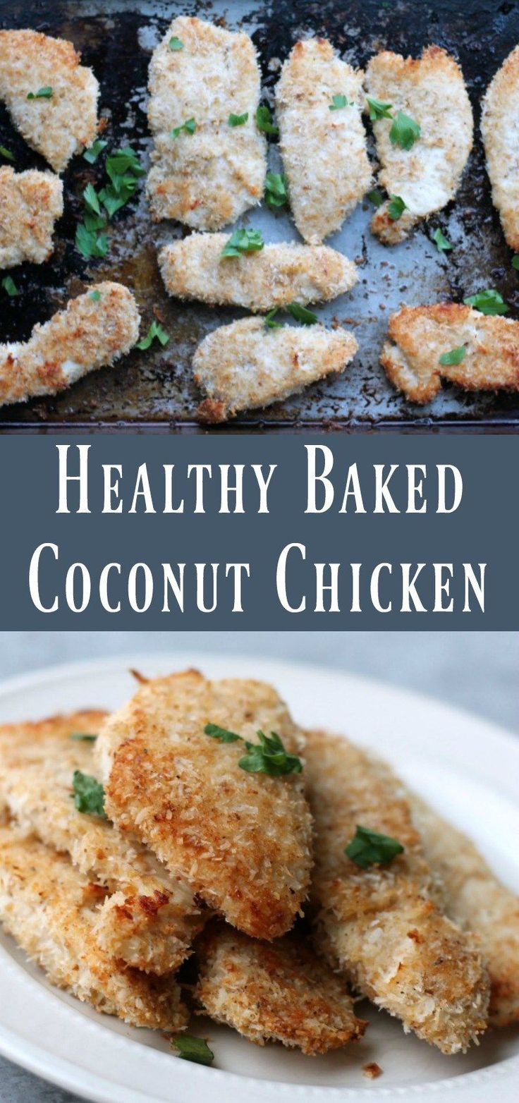 Healthy Baked Coconut Chicken Skinless chicken breasts coated with shredded coconut and then baked until crisp and delicious. This recipe is easy to make and tasty on a salad, with vegetables, or in a wrap.