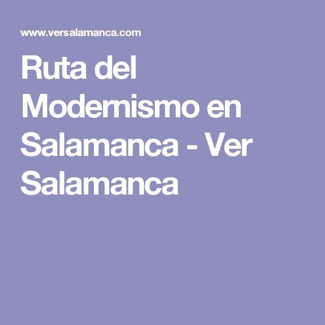 Ruta del Modernismo en Salamanca - Ver Salamanca