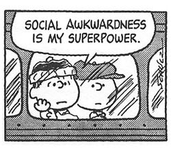 And prolonged conversation with hairdressers is my kryptonite! (Snoopy, Peanuts, Awkwardness, Superpower)