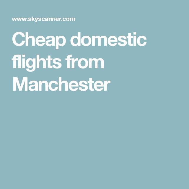 Cheap domestic flights from Manchester