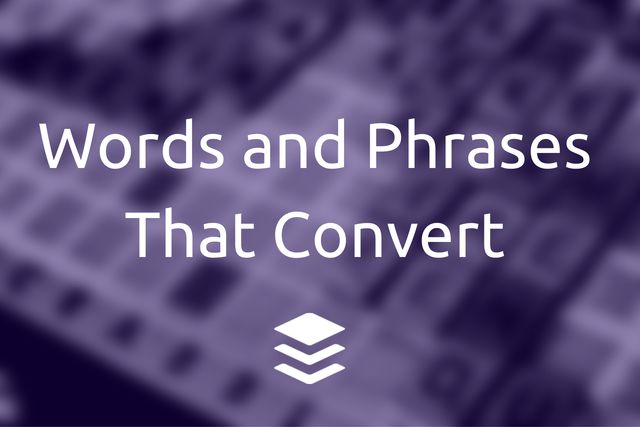 The Big List of 189 Words That Convert: Write Copy That Gets Your Customer's Attention Every Time
