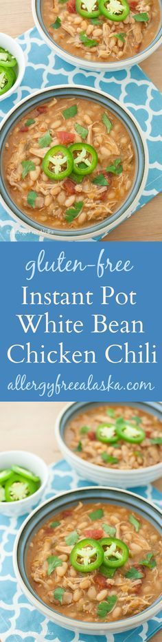 Instant Pot White Bean Chicken Chili Recipe - Allergy Free Alaska                                                                                                                                                                                 More
