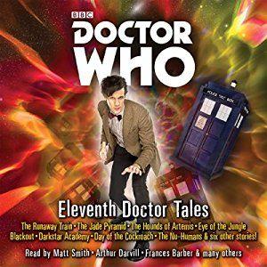 Amazon.com: Doctor Who: Eleventh Doctor Tales: Eleventh Doctor Audio Originals (Audible Audio Edition): Oli Smith, Matt Smith, Arthur Darvill, Meera Syal, BBC Worldwide Ltd.: Books