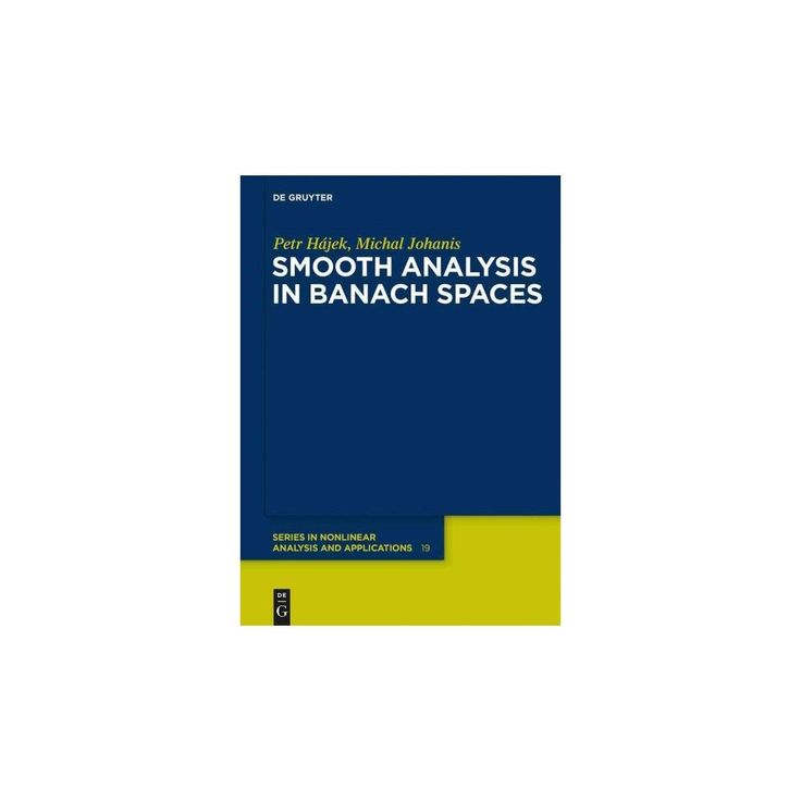 Smooth Analysis in Banach Spaces ( De Gruyter Series in Nonlinear Analysis and Applications) (Hardcover)