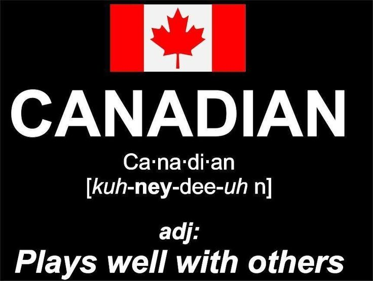 Canadian - adj: plays well with others