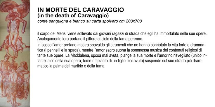 """in death of Caravaggio"" cm 200x700"