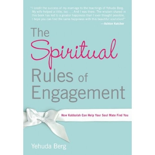 The Spiritual Rules of Engagement: How Kabbalah Can Help Your Soul Mate Find You: Yehuda Berg: 9781571896988: Amazon.com: Books
